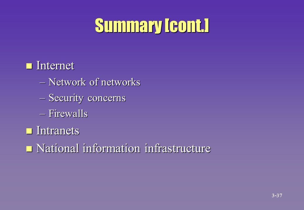 Summary [cont.] Internet Intranets National information infrastructure